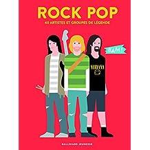 ROCK POP : 40 ARTISTES ET GROUPES DE LÉGENDE