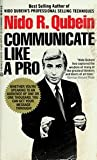 Communicate Like Pro, Nido R. Qubein, 0425087719