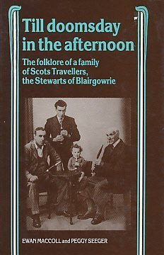 Till Doomsday in the Afternoon: The Folklore of a Family of Scots Travellers, the Stewarts of Blairgowrie by Ewan MacColl - Mall Shopping Manchester