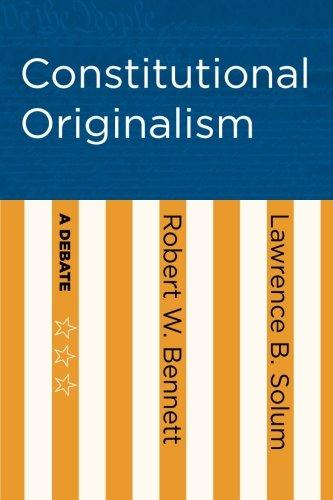 Read Online Constitutional Originalism: A Debate PDF