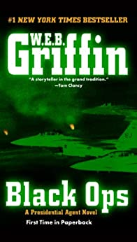 Black Ops (A Presidential Agent Novel) by [Griffin, W.E.B.]