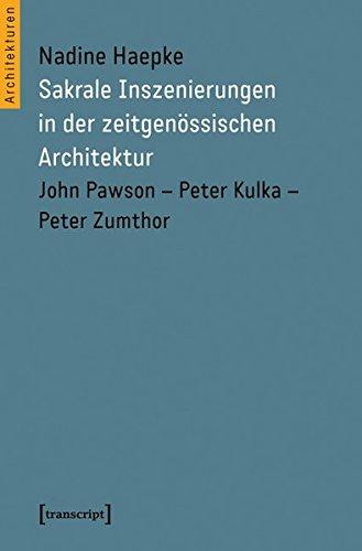 sakrale-inszenierungen-in-der-zeitgenssischen-architektur-john-pawson-peter-kulka-peter-zumthor-architekturen