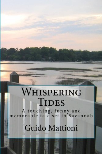 Download Whispering Tides: A Touching, Funny and Memorable Tale Set in Savannah PDF