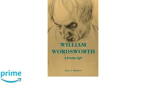 William Wordsworth: A Poetic Life