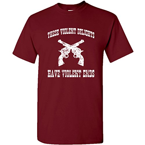 These Violent Delights Have Violent Ends - Shakespeare Quote TV Show T Shirt - 2X-Large - Garnet