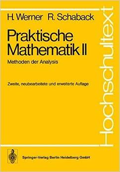 Praktische Mathematik II: Methoden der Analysis (Hochschultext) (German Edition)