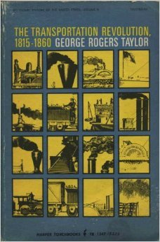 Transportation Revolution, 1815-60 (Torchbooks), Taylor, George R.