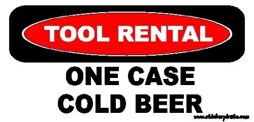 Tool Rental: One Case Cold Beer Toolbox Bumper Sticker / Decal One Way Car Rentals