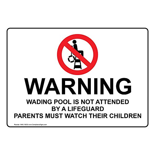 (Warning Wading Pool is Not Attended by A Lifeguard Parents Must Watch Their Children Sign, White 10x7 in. Aluminum by ComplianceSigns)