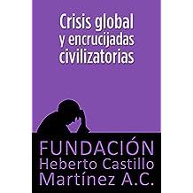 Crisis global y encrucijadas civilizatorias (Foros nº 1) (Spanish Edition)