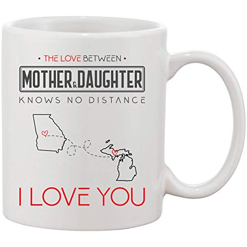 Christmas Mother And Daughter Mug 11 oz - The Love Between Mother & Daughter Knows No Distance, I Love Mom! - Long Distance Mug Georgia Michigan