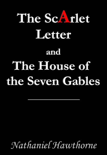 - The Scarlet Letter and The House of the Seven Gables