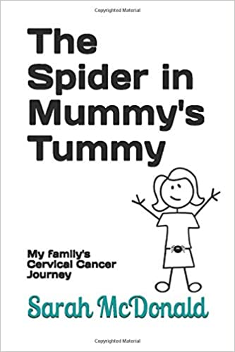 The Spider in Mummy's Tummy: My family's Cervical Cancer Journey