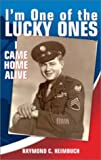 I'm One of the Lucky Ones: I Came Home Alive