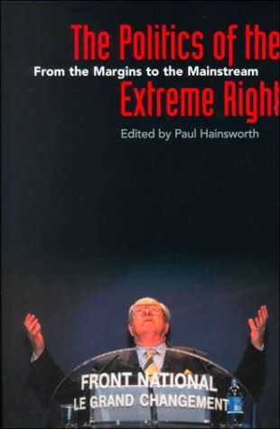 The Politics of the Extreme Right: From the Margins to the Mainstream