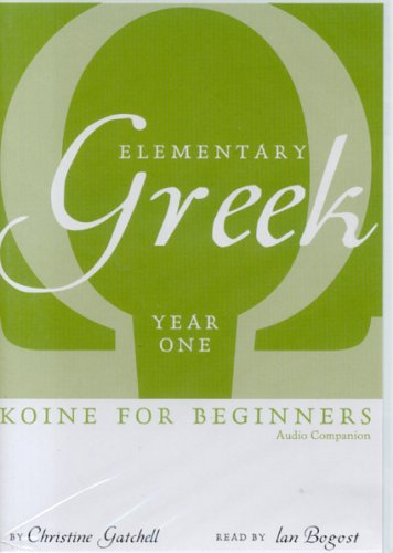 Elementary Greek Koine for Beginners, Year One Audio Companion