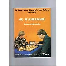 Je m'ameliore (Jeunes joueurs d'echecs) (French Edition)