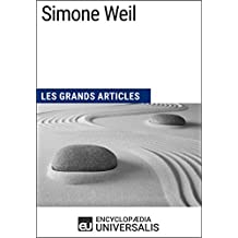 Simone Weil: Les Grands Articles d'Universalis (French Edition)