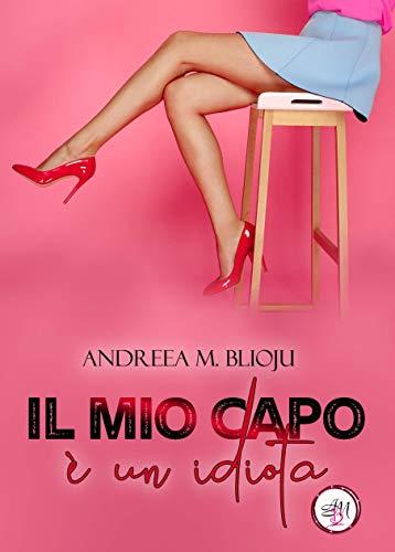 Il mio capo è un idiota (Italian Edition)