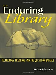 The Enduring Library: Technology, Tradition, and the Quest for Balance