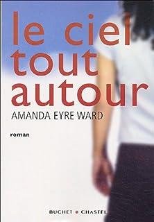 Le ciel tout autour, Ward, Amanda Eyre
