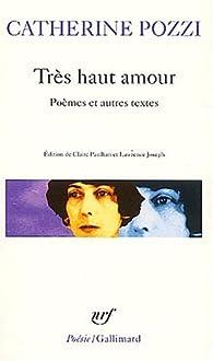 Book's Cover ofTrès haut amour. Poèmes et autres textes