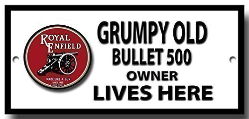 Grumpy Old Royal Enfield 500 Bullet Owner Lives here Quality Metal Sign