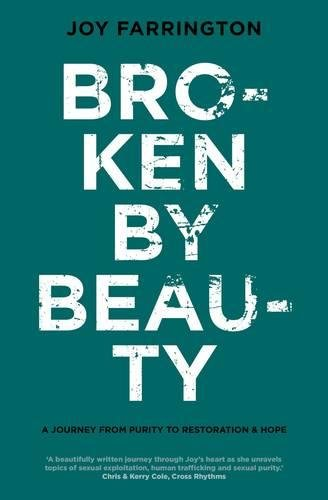 Broken by Beauty: A journey from purity to restoration and hope pdf