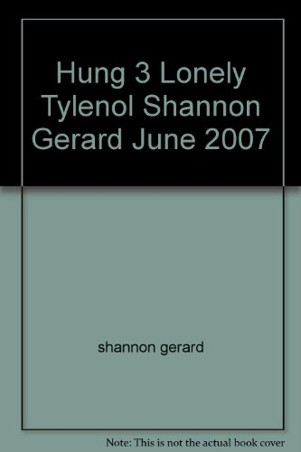 Hung 3 Lonely Tylenol Shannon Gerard June 2007