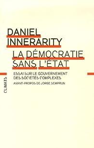 Book's Cover ofLa démocratie sans l'Etat : Essai sur le gouvernement des sociétés complexes