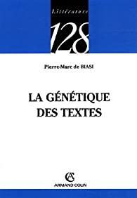 La génétique des textes par Pierre-Marc de Biasi