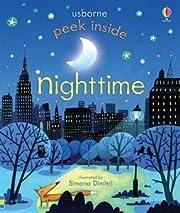 Peek Inside Nighttime by Anna Milbourne…