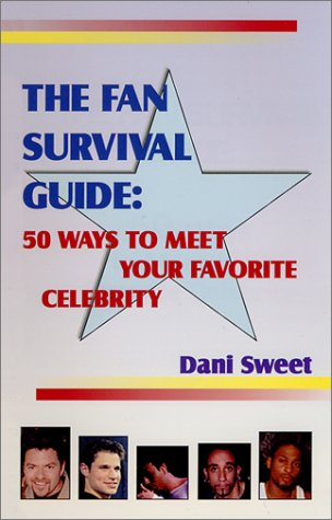 Download The Fan Survival Guide : 50 Ways to Meet Your Favorite Celebrity PDF
