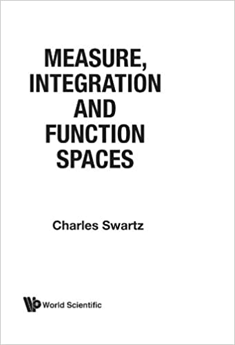 Measure integration and function spaces charles swartz measure integration and function spaces charles swartz 9789810216108 amazon books fandeluxe Gallery