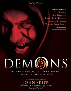 Demons: Encounters with the Devil and His Minions, Fallen Angels, and the Possessed 1579128793 Book Cover