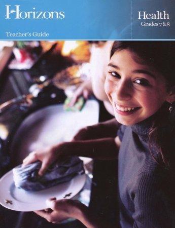 Alpha Omega Publications JHT070 Horizons Health 7th- 8th Grade Teacher s Guide