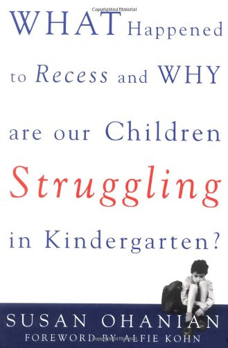 What Happened to Recess and Why Are Our Children Struggling in Kindergarten? cover