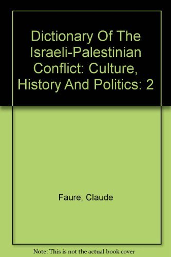 Read Online Dictionary of the Israeli-Palestinian Conflict: Culture, History and Politics, Vol. 2, K-Z pdf epub