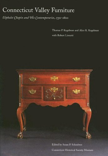 Connecticut Valley Furniture by Eliphalet Chapin And His Contemporaries, 1750-1800: PDF