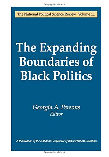 The Expanding Boundaries of Black Politics (National Political Science Review Series)