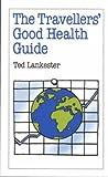 Traveller's Good Health Guide, Ted Lankester, 0859698270