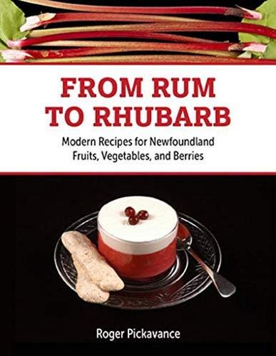 From Rum to Rhubarb: Modern Recipes for Newfoundland Berries ...