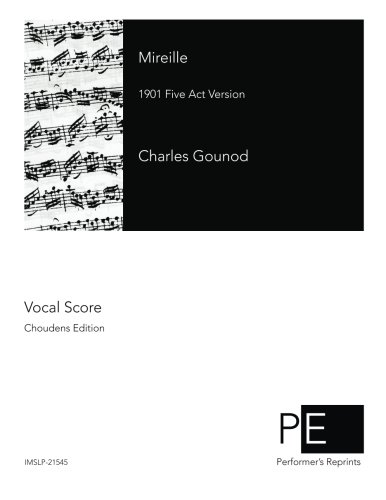 Mireille 1901 Five Act Version  [Gounod, Charles] (Tapa Blanda)
