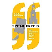 Speak Freely: Why Universities Must Defend Free Speech (New Forum Books)