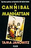 A Cannibal In Manhattan (Picador Books)