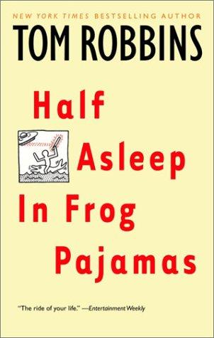 Half Asleep in Frog Pajamas [Tom Robbins] (Tapa Blanda)