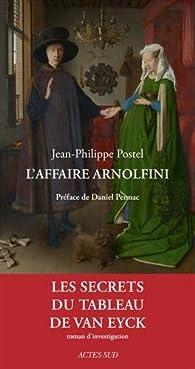 L'affaire Arnolfini par Jean-Philippe Postel