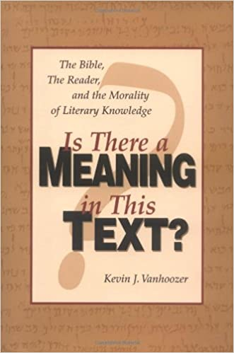 Book Is There a Meaning in This Text?: The Bible, the Reader, and the Morality of Literary Knowledge