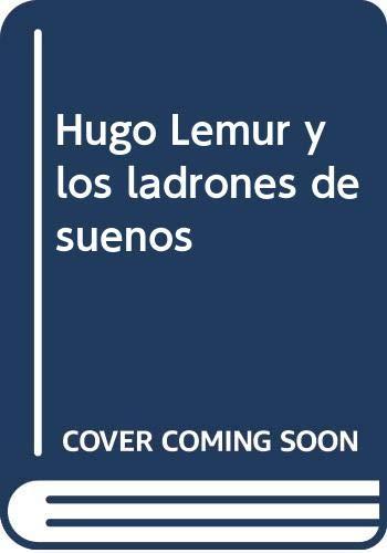 Hugo Lémur y los ladrones de sueños: 28 (Pulpas) por Ruiz García, Luis Manuel,Celsius Pictor