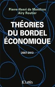 Théories du bordel économique par Airy Routier